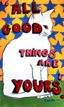 all good things are yours